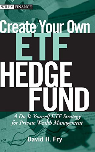 9780470138953: Create Your Own ETF Hedge Fund: A Do-it-Yourself ETF Strategy for Private Wealth Management