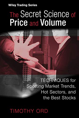9780470138984: The Secret Science of Price and Volume: Techniques for Spotting Market Trends, Hot Sectors, and the Best Stocks (Wiley Trading)
