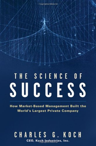 9780470139882: The Science of Success: How Market Based Management Built the World's Largest Private Company