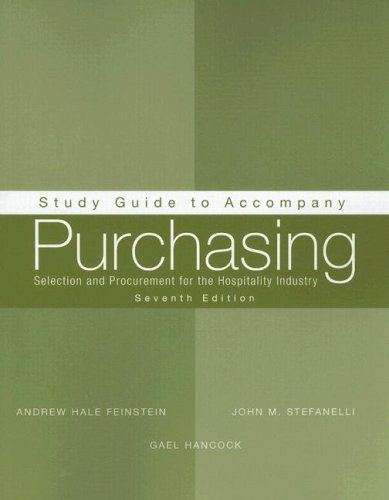 Purchasing, Study Guide: Selection and Procurement for: Andrew H. Feinstein,