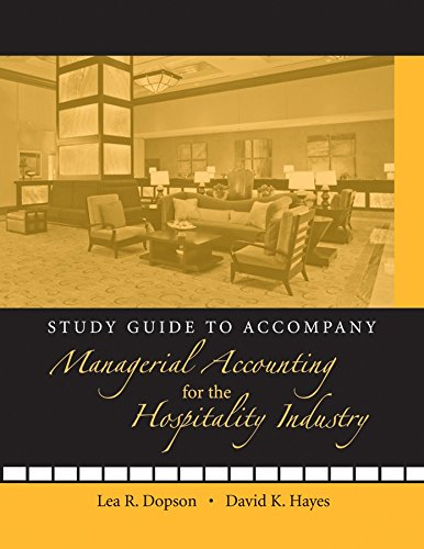 Managerial Accounting for the Hospitality Industry, Study: Lea R. Dopson;