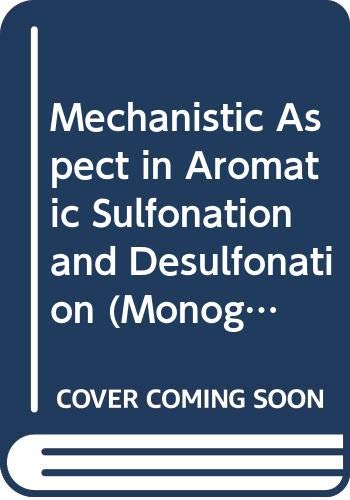 Mechanistic aspects in aromatic sulfonation and desulfonation: Cerfontain, Hans