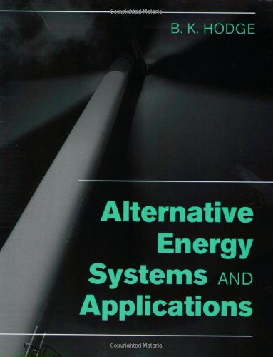 Alternative Energy Systems and Applications: Hodge, B. K.