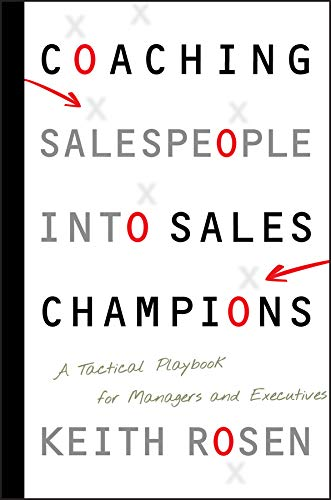 9780470142516: Coaching Salespeople Into Sales Champions: A Tactical Playbook for Managers and Executives