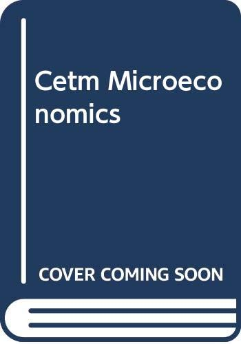 9780470142738: Cetm Microeconomics (Economic theory and practice in the Asian setting)