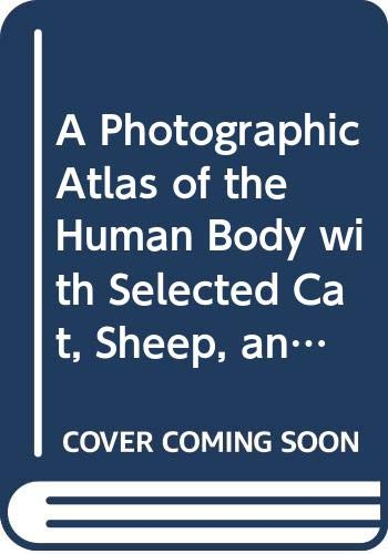 9780470144466: A Photographic Atlas of the Human Body with Selected Cat, Sheep, and Cow Dissections: WITH Wiley Plus (Wiley Plus Products)