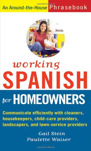 Working Spanish for Homeowners (0470145625) by Stein, Gail; Waiser, Paulette