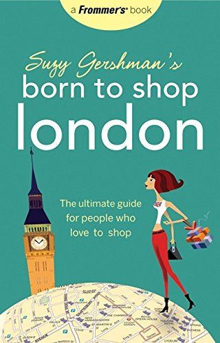 9780470146651: Suzy Gershman's Born to Shop London: The Ultimate Guide for People Who Love to Shop