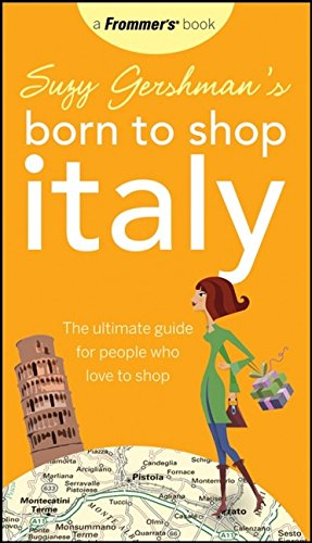 9780470146668: Suzy Gershman's Born to Shop Italy: The Ultimate Guide for Traveler's Who Love to Shop