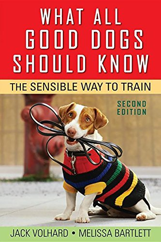 9780470146798: What All Good Dogs Should Know: The Sensible Way to Train