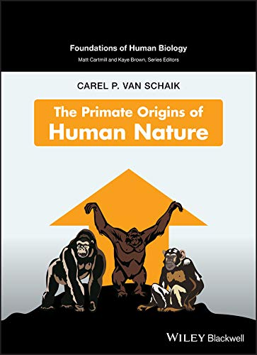 9780470147634: The Primate Origins of Human Nature (Foundation of Human Biology)