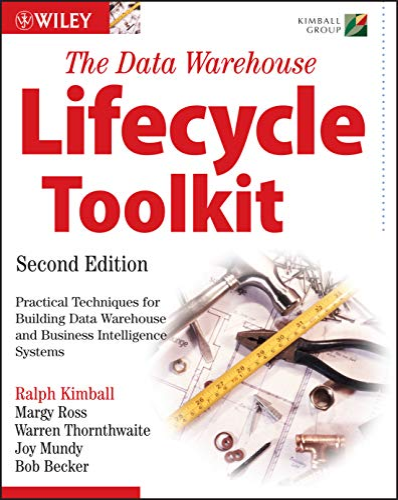 The Data Warehouse Lifecycle Toolkit (Paperback): Ralph Kimball