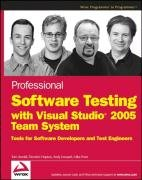 9780470149782: Professional Software Testing with Visual Studio 2005 Team System: Tools for Software Developers and Test Engineers