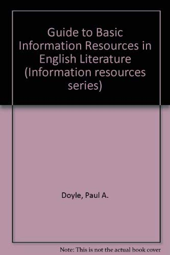 Guide to Basic Information Resources in English Literature (Information resources series) (9780470150115) by Paul A. Doyle