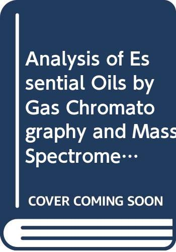 9780470150191: Analysis of Essential Oils by Gas Chromatography and Mass Spectrometry