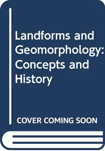 9780470150542: Landforms and Geomorphology: Concepts and History