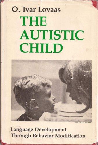 9780470150658: The Autistic Child: Language Development Through Behavior Modification