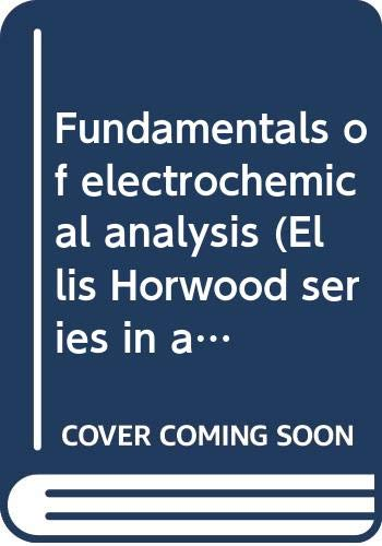 9780470150801: Fundamentals of electrochemical analysis (Ellis Horwood series in analytical chemistry)