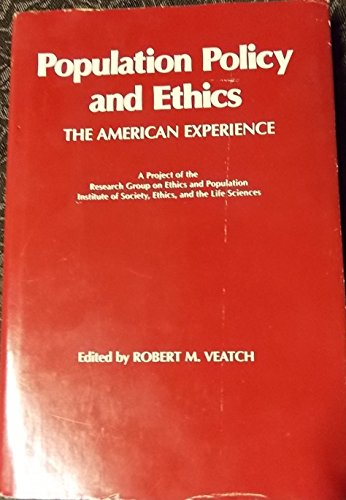 Population Policy and Ethics: The American Experience (Irvington population & demography series...
