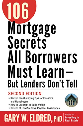 9780470152867: 106 Mortgage Secrets All Borrowers Must Learn - But Lenders Don't Tell