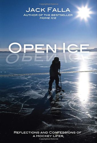 9780470153055: Open Ice: Reflections and Confessions of a Hockey Lifer