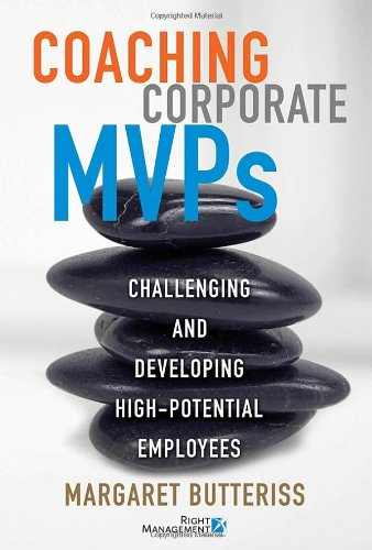 9780470153123: Coaching Corporate MVPs: Challenging and Developing High-Potential Employees