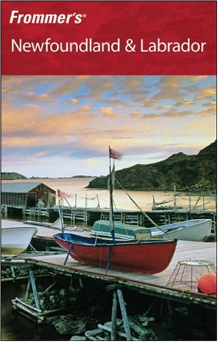 9780470153338: Frommer's Newfoundland and Labrador (Frommer′s Complete Guides)