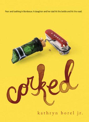 9780470153901: Corked : A Memoir