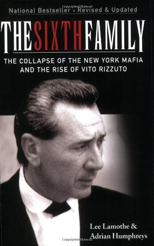 9780470154458: The Sixth Family: The Collapse of the New York Mafia and the Rise of Vito Rizzuto
