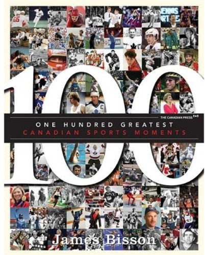 9780470155431: 100 Greatest Canadian Sports Moments