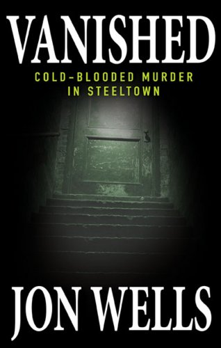 9780470155493: Vanished: Cold-Blooded Murder in Steeltown