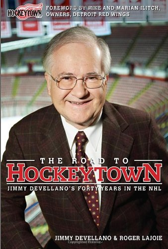 9780470155523: The Road to Hockeytown: Jimmy Devellano's Forty Years in the NHL