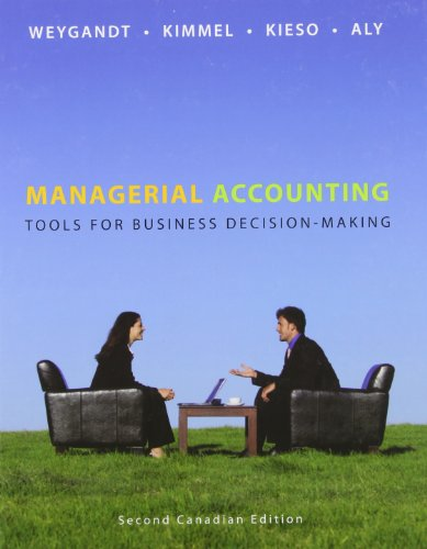 Managerial Accounting: Tools for Business Decision-Making: Jerry J. Weygandt,
