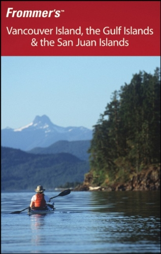 9780470157350: Frommer's Vancouver Island, the Gulf Islands & the San Juan Islands (Frommer's Complete Guides)