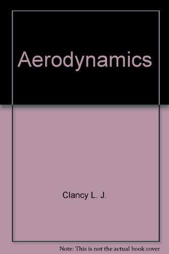 Aerodynamics: L J Clancy