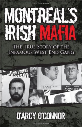 9780470158906: Montreal's Irish Mafia: The True Story of the Infamous West End Gang