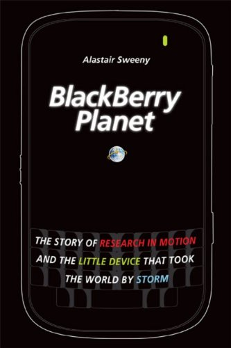 9780470159408: Blackberry Planet: The Story of Research in Motion and the Little Device That Took the World by Storm (Wiley)