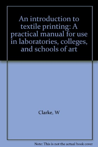 Introduction to Textile Printing 4TH Edition Cloth: Clarke