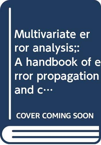 9780470160558: Multivariate error analysis;: A handbook of error propagation and calculation in many-parameter systems