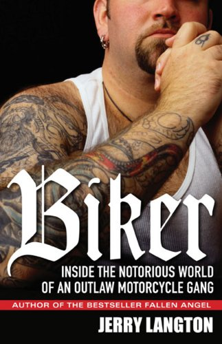 9780470160589: Biker: Inside the Notorious World of an Outlaw Motorcycle Gang