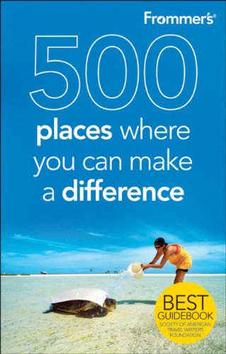 9780470160619: Frommer's 500 Places Where You Can Make a Difference