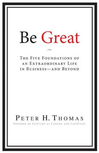 9780470161180: Be Great: The Five Foundations of an Extraordinary Life in Business and Beyond