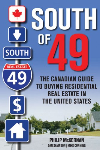 South of 49: The Canadian Guide to Buying Residential Real Estate in the United States: Mckernan (...