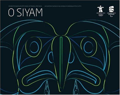 O SIYAM: Aboriginal Art Inspired by the: VANOC