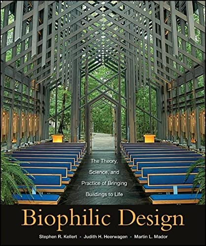 9780470163344: Biophilic Design: The Theory, Science and Practice of Bringing Buildings to Life