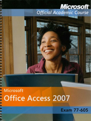 9780470163917: Microsoft Office Access 2007, Exam 70-605 and Six-Month Office Trial