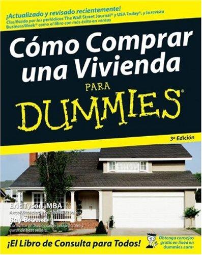 Cmo Comprar una Vivienda Para Dummies (Spanish Edition) (0470164034) by Eric Tyson; Ray Brown