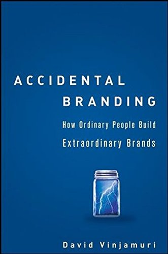 9780470165065: Accidental Branding: How Ordinary People Build Extraordinary Brands