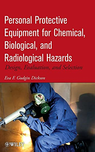 9780470165584: Personal Protective Equipment for Chemical, Biological, and Radiological Hazards: Design, Evaluation, and Selection