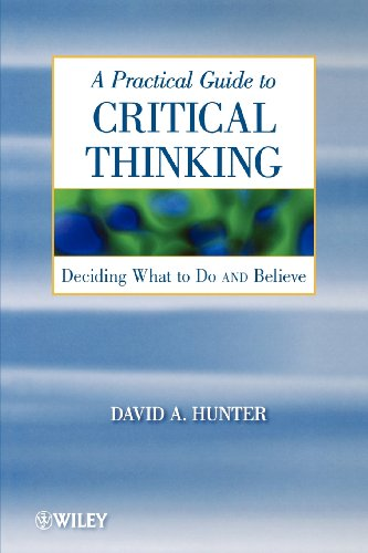 9780470167571: A Practical Guide to Critical Thinking: Deciding What to Do and Believe